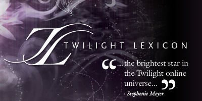 Twilight Lexicon - A Twilight Saga Fansite